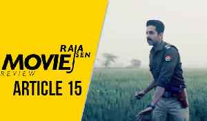 Raja Sen's movie review of 'Article 15' [Video]
