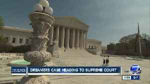 Dreamers case heading to Supreme Court [Video]