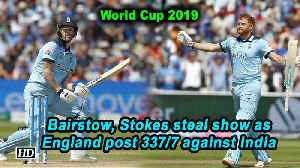 Bairstow, Stokes steal show as England post 337/7 against India [Video]