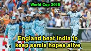 World Cup 2019 | England beat India to keep semis hopes alive [Video]