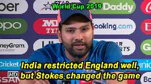 World Cup 2019 | India restricted England well, but Stokes changed the game: Rohit Sharma [Video]