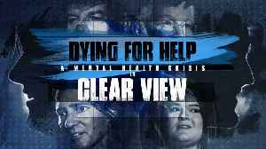 Dying for Help: A Mental Health Crisis in Clear View [Video]