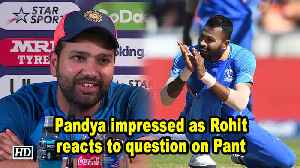World Cup 2019 | Pandya impressed as Rohit reacts to question on Pant [Video]