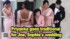 Priyanka goes traditional for Joe, Sophie's wedding [Video]