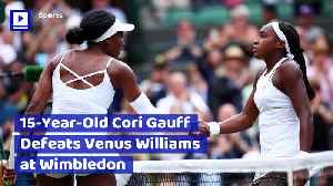 15-Year-Old Cori Gauff Defeats Venus Williams at Wimbledon [Video]