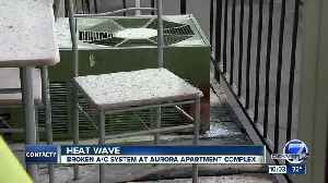 Residents of an Aurora apartment complex say failing AC units have them sweltering [Video]