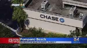 Search On For Pompano Beach Bank Robber [Video]