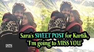 "Sara shares SWEET POST for Kartik, says ""I'm going to MISS YOU"" [Video]"
