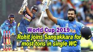 World Cup 2019 | Rohit joins Sangakkara for most tons in single WC edition [Video]