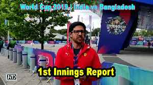 World Cup 2019 | India vs Bangladesh | 1st Innings Report [Video]