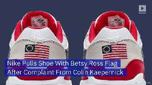 Nike Pulls Shoe With Betsy Ross Flag After Complaint From Colin Kaepernick [Video]