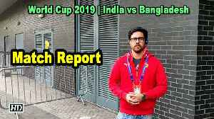 IANS at World Cup 2019 | India vs Bangladesh | Match Report [Video]