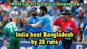 World Cup 2019 | India beat Bangladesh by 28 runs [Video]
