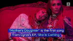 Miley Cyrus Debuts 'Mother's Daughter' Music Video [Video]