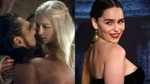 Emilia Clarke Reveals How She Really Felt About Shooting Raunchy Game Of Thrones Scenes [Video]