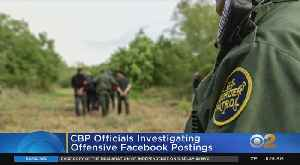 CBP Investigating Offensive Facebook Posts [Video]