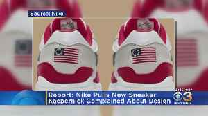 Report: Nike Pulls Sneakers After Kaepernick Complaint Over 'Offensive' Design [Video]