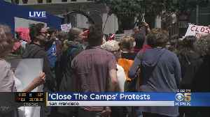 'Close The Camps' Protests Held In San Francisco, Nation Over Immigration Detention Facilities [Video]