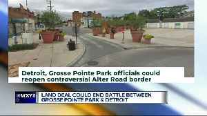 Detroit, Grosse Pointe Park working out deal to remove controversial physical barrier between cities with sale of land [Video]