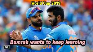 World Cup 2019 | Bumrah wants to keep learning [Video]