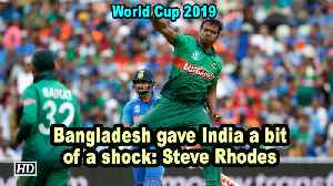 World Cup 2019 | Bangladesh gave India a bit of a shock: Steve Rhodes [Video]
