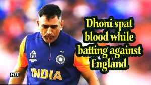 World Cup 2019 | Dhoni spat blood while batting against England [Video]