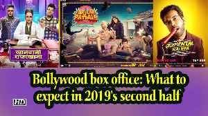 Bollywood box office: What to expect in 2019's second half [Video]