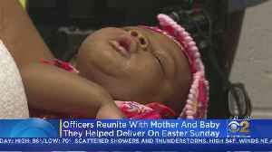 Police Officers Reunite With Baby They Delivered On Easter [Video]