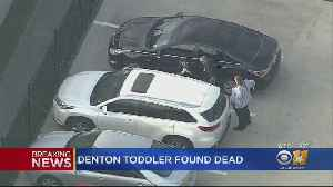 Toddler Missing In Denton Found Dead Inside SUV [Video]