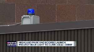 Blue Light project aims to make Highland Park and Ecorse safer [Video]