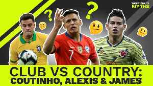 News video: James, Alexis & Coutinho: Copa America Stars but Europe's Failures? | Three Minute Myths