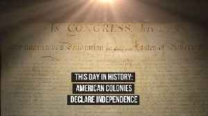 This Day in History: American Colonies Declare Independence (July 4th) [Video]