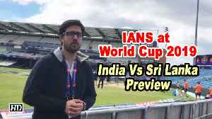 IANS at World Cup 2019 | Preview | In-form India gear up for Lanka challenge [Video]
