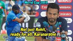 World Cup 2019 | Not just Rohit, ready for all: Lanka skipper [Video]