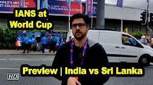 IANS at World Cup | Preview | India vs Sri Lanka [Video]