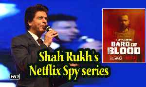 Shah Rukh's Netflix Spy series 'BARD OF BLOOD | Emraan's FIRST LOOK [Video]