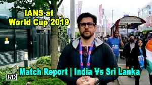 IANS at World Cup | Match Report | India Vs Sri Lanka [Video]