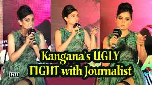 Kangana's UGLY FIGHT with Journalist, lands her in Controversy [Video]