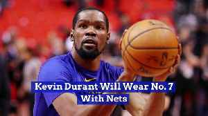 Kevin Durant Will Wear No. 7 With Nets [Video]