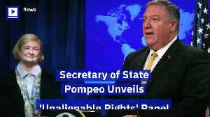 Secretary of State Pompeo Unveils 'Unalienable Rights' Panel [Video]