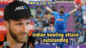 World Cup 2019 |  Indian bowling attack outstanding: Kane Williamson [Video]