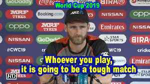 World Cup 2019 |  Whoever you play, it is going to be a tough match: Williamson [Video]