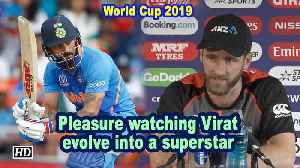 World Cup 2019 | Pleasure watching Virat evolve into a superstar: Williamson [Video]