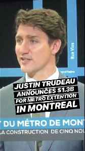 Justin Trudeau's Government Will Pay For A Metro Line Extension In Montreal [Video]