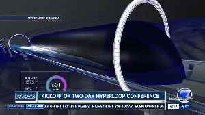 Kickoff of two-day Hyperloop conference [Video]