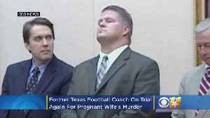 Former Texas Football Coach On Trial Again For Pregnant Wife's 1999 Murder [Video]