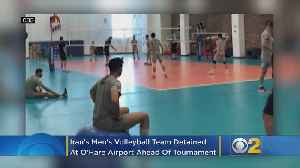 Iran's Men's Volleyball Team Detained At O'Hare Airport Ahead Of International Tournament [Video]