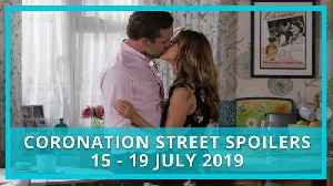 Coronation Street spoilers: 15 - 19 July 2019 [Video]