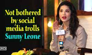 News video: Not bothered by social media trolls: Sunny Leone
