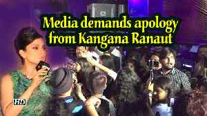 Media demands apology from Kangana Ranaut [Video]